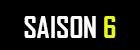 Saison6